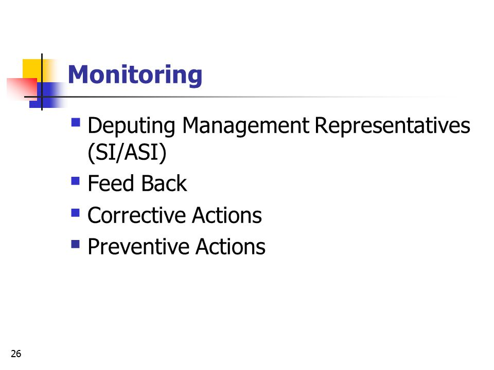 25 Implementation Stages Resources to support and monitor the operation Commitment at Management Level