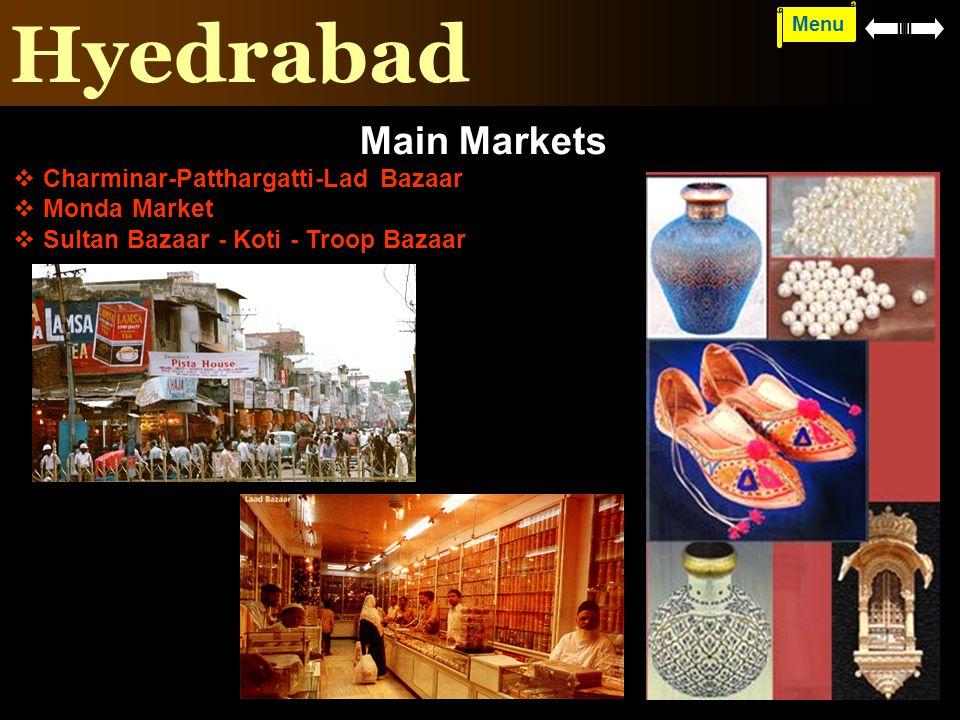 Hyedrabad Menu Main Markets   Charminar-Patthargatti-Lad Bazaar   Monda Market   Sultan Bazaar - Koti - Troop Bazaar