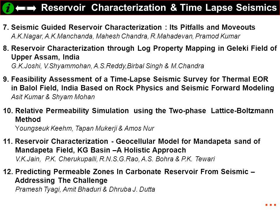 Reservoir Characterization & Time Lapse Seismics 7.