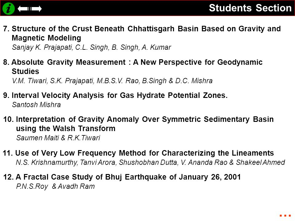 Students Section 7. Structure of the Crust Beneath Chhattisgarh Basin Based on Gravity and Magnetic Modeling Sanjay K. Prajapati, C.L. Singh, B. Singh