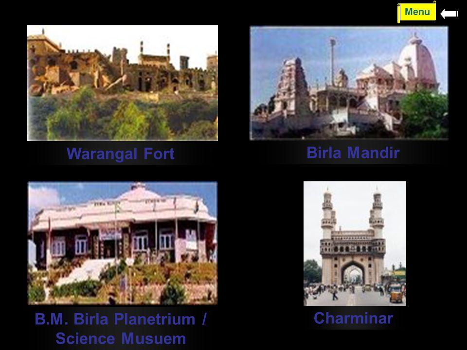 Warangal Fort Birla Mandir B.M. Birla Planetrium / Science Musuem Charminar Menu