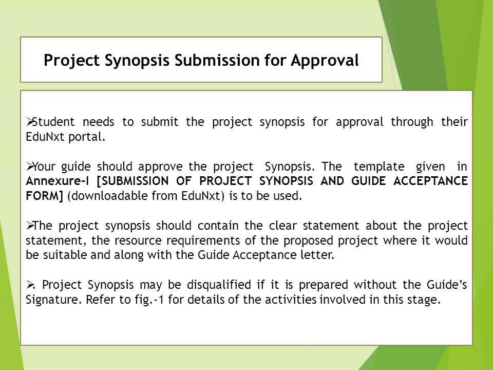  Student needs to submit the project synopsis for approval through their EduNxt portal.  Your guide should approve the project Synopsis. The templat