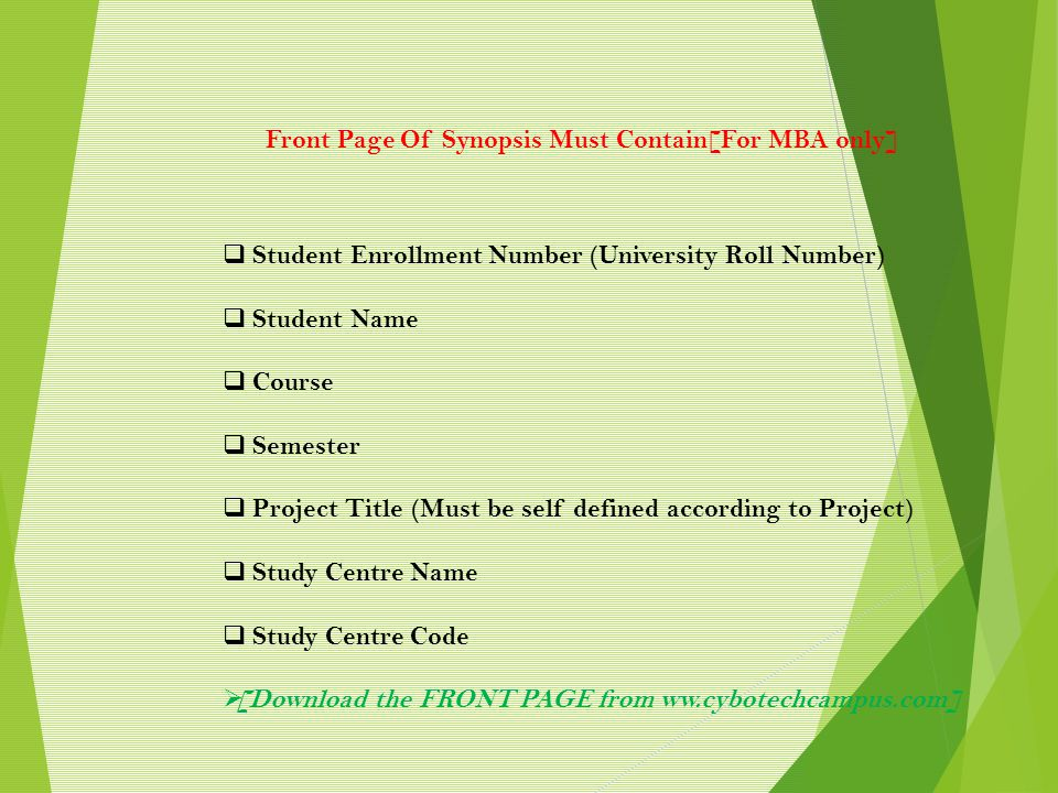 Front Page Of Synopsis Must Contain[For MBA only]  Student Enrollment Number (University Roll Number)  Student Name  Course  Semester  Project Ti