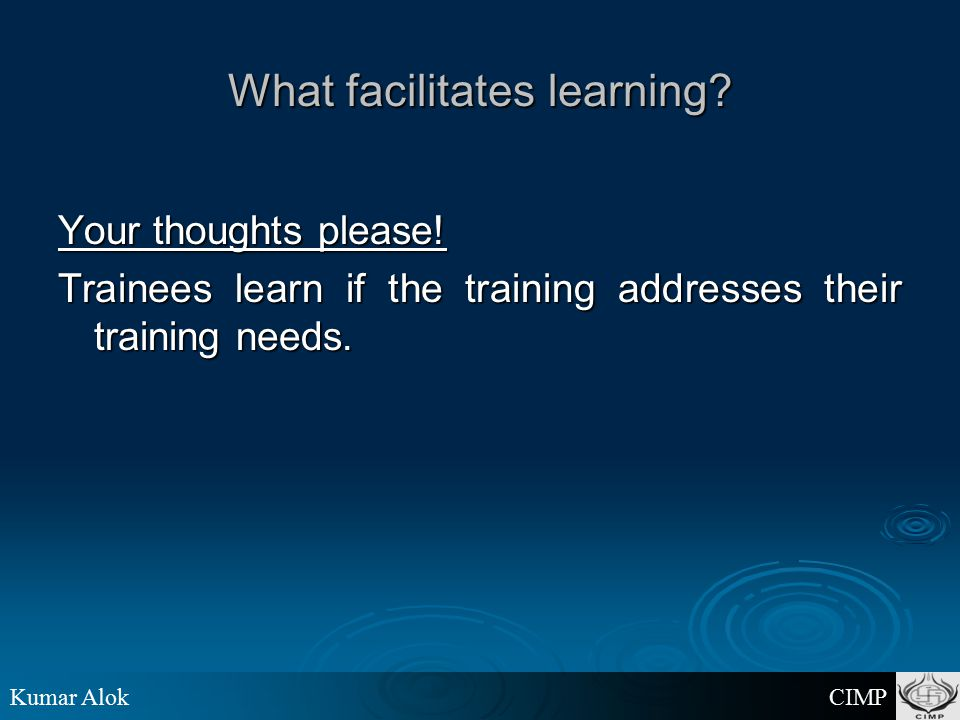 Kumar Alok CIMP How to facilitate learning.