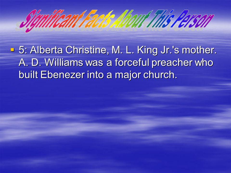  5: Alberta Christine, M. L. King Jr. s mother.