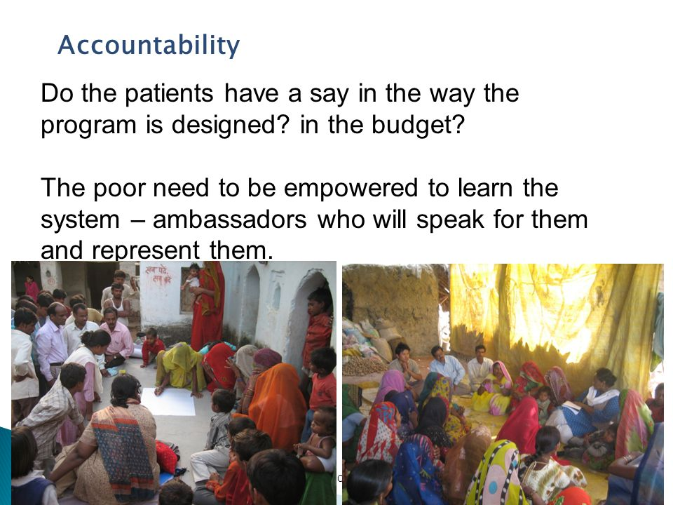 Community and patient perspectives in addressing poverty Accountability Do the patients have a say in the way the program is designed.