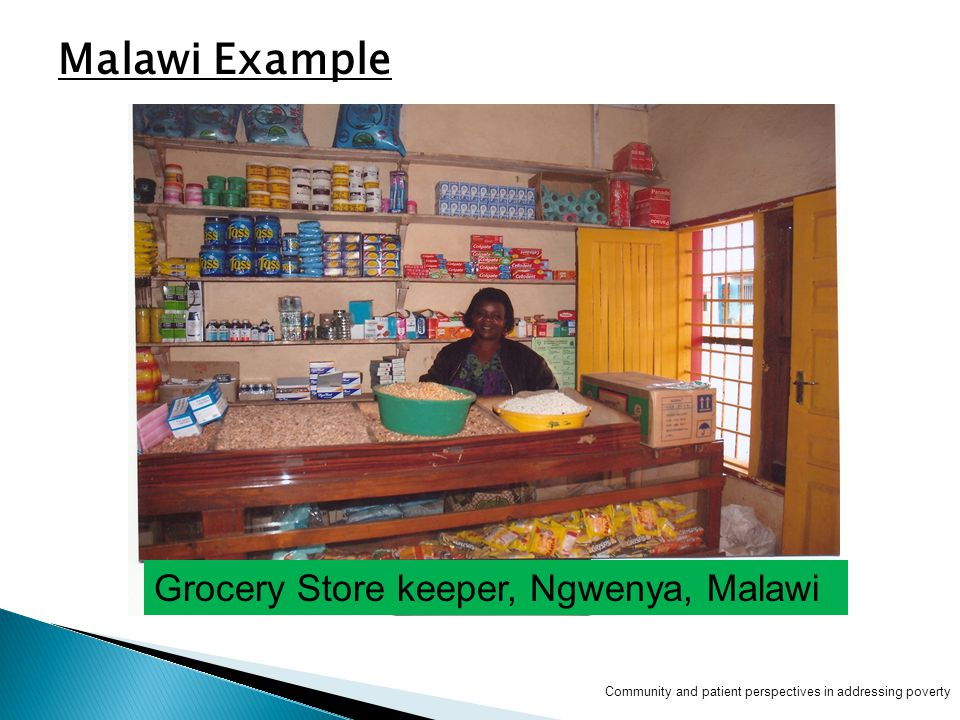 Grocery Store keeper, Ngwenya, Malawi Community and patient perspectives in addressing poverty Malawi Example