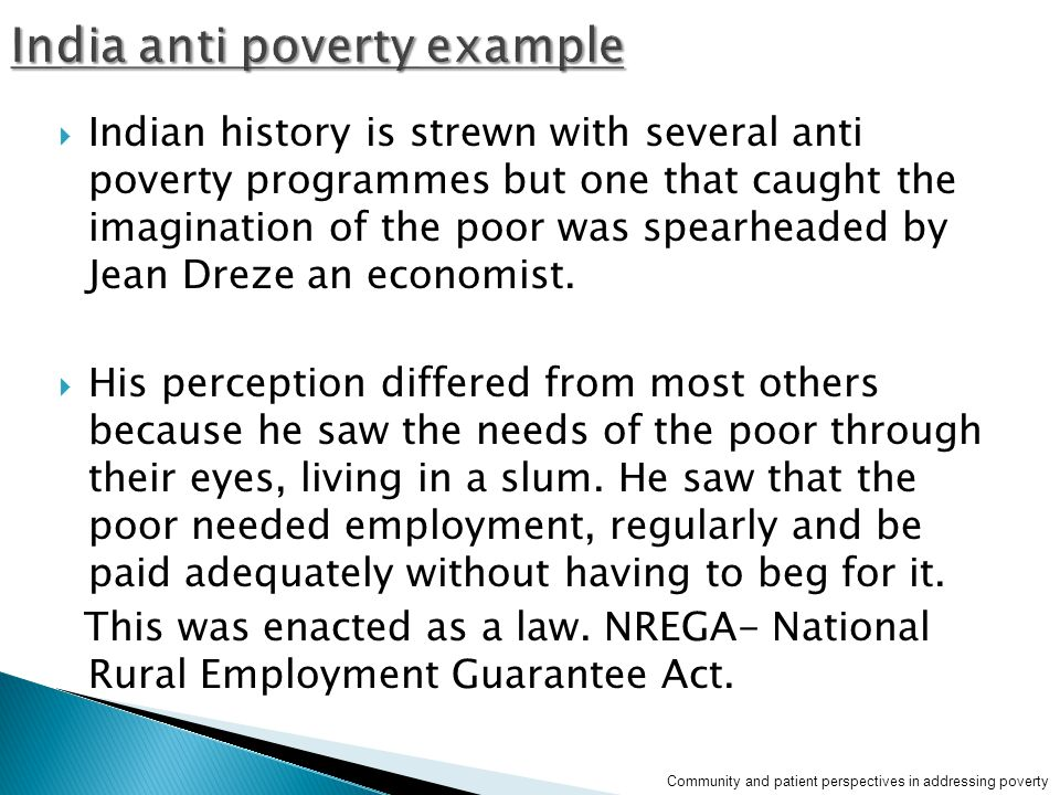  Indian history is strewn with several anti poverty programmes but one that caught the imagination of the poor was spearheaded by Jean Dreze an economist.