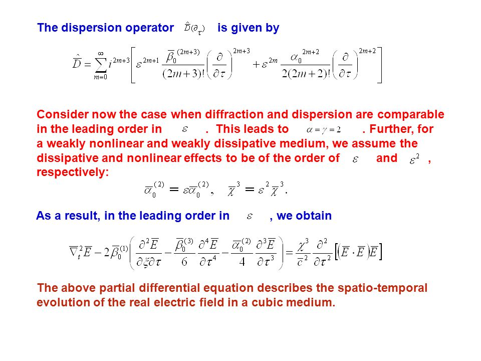 The dispersion operator is given by Consider now the case when diffraction and dispersion are comparable in the leading order in.