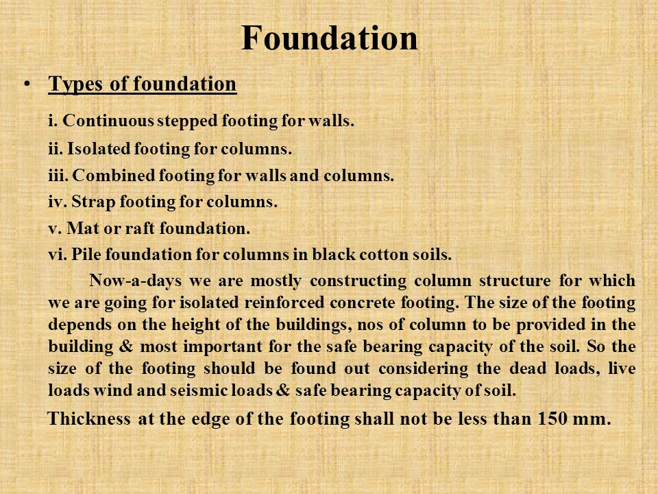 Foundation Types of foundation i. Continuous stepped footing for walls.