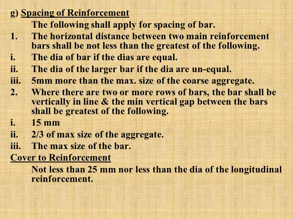 g) Spacing of Reinforcement The following shall apply for spacing of bar.