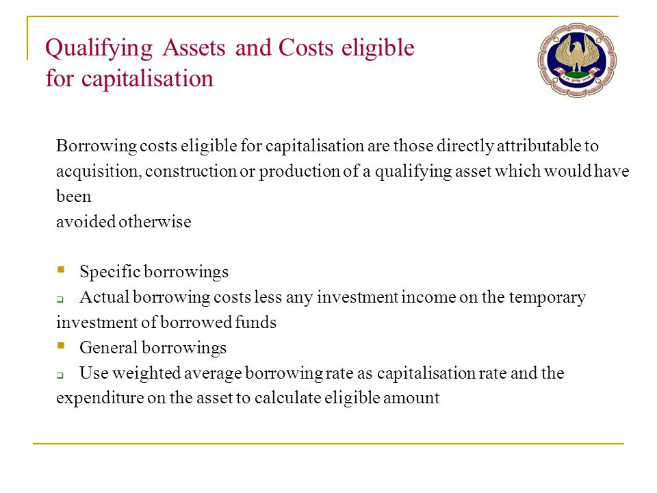 Qualifying Assets and Costs eligible for capitalisation Borrowing costs eligible for capitalisation are those directly attributable to acquisition, co