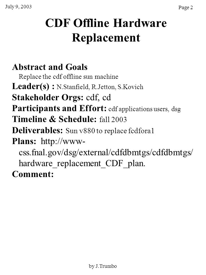 D0 Offline Hardware Replacement Abstract and Goals – this project is ½ done.