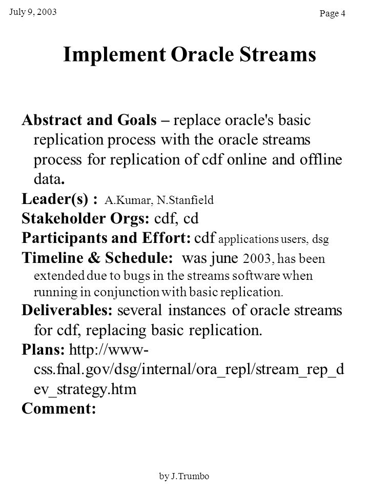 Implement Oracle Streams Abstract and Goals – replace oracle's basic replication process with the oracle streams process for replication of cdf online