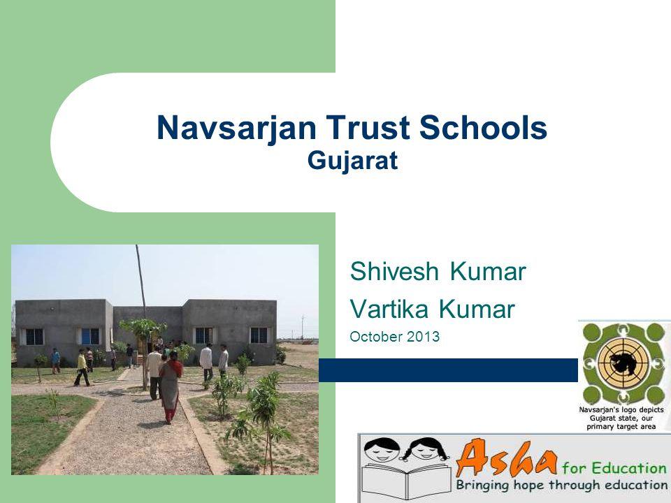 Navsarjan Trust Schools Gujarat Shivesh Kumar Vartika Kumar October 2013