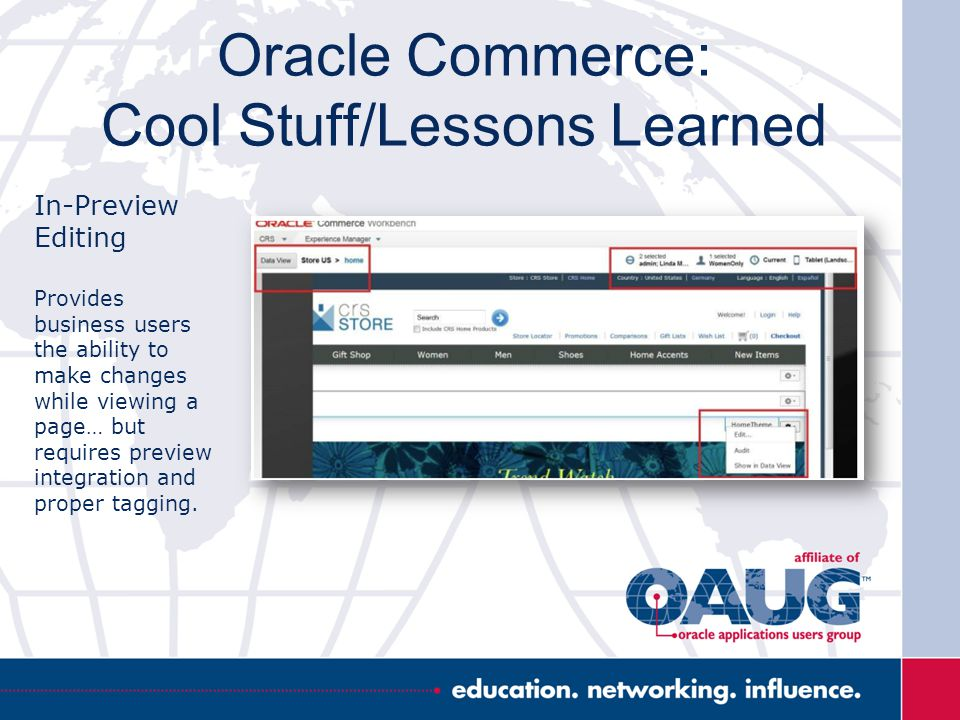 Oracle Commerce: Cool Stuff/Lessons Learned In-Preview Editing Provides business users the ability to make changes while viewing a page… but requires