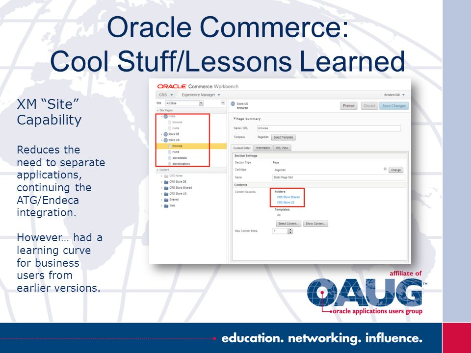 """Oracle Commerce: Cool Stuff/Lessons Learned XM """"Site"""" Capability Reduces the need to separate applications, continuing the ATG/Endeca integration. How"""