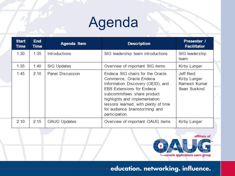 Agenda Start Time End Time Agenda ItemDescription Presenter / Facilitator 1:301:35IntroductionsSIG leadership team introductionsSIG leadership team 1: