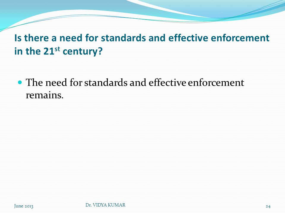 Is there a need for standards and effective enforcement in the 21 st century.
