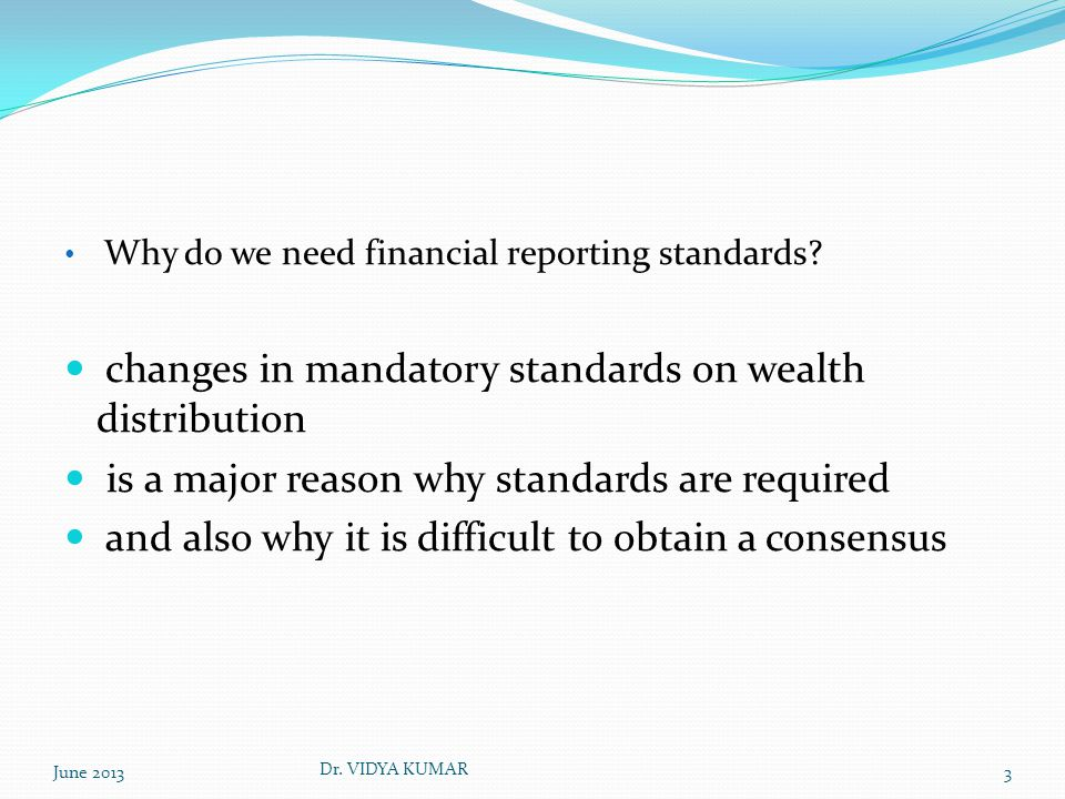 Why do we need financial reporting standards.