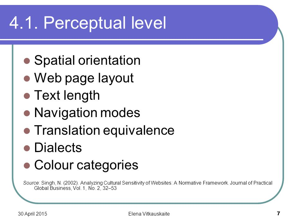 30 April 2015Elena Vitkauskaite 7 4.1. Perceptual level Spatial orientation Web page layout Text length Navigation modes Translation equivalence Diale