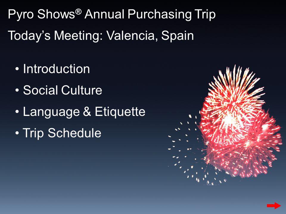 Pyro Shows, Inc. Annual Purchasing Trip 2007 Valencia, Spain