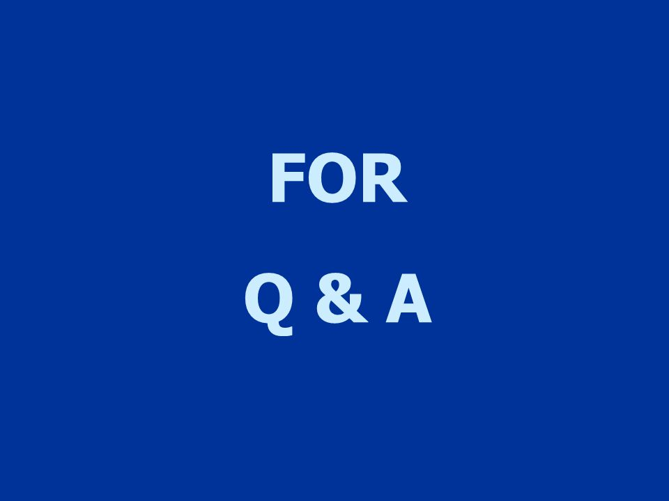 FOR Q & A