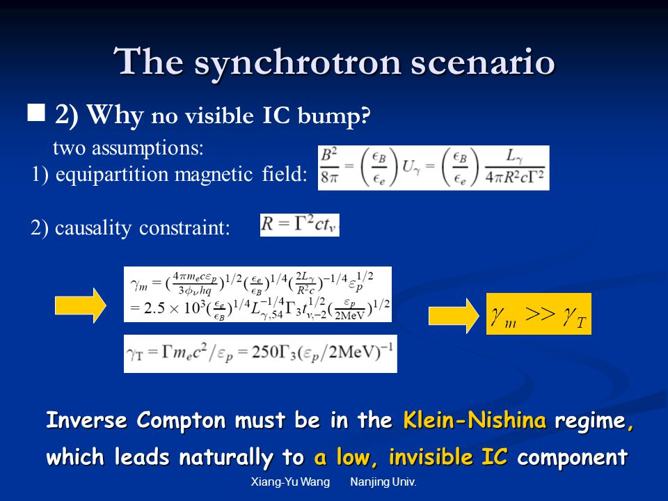 Xiang-Yu Wang Nanjing Univ. The synchrotron scenario two assumptions: 1)equipartition magnetic field: 2) causality constraint: Inverse Compton must be