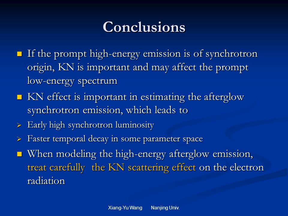 Xiang-Yu Wang Nanjing Univ. Conclusions If the prompt high-energy emission is of synchrotron origin, KN is important and may affect the prompt low-ene