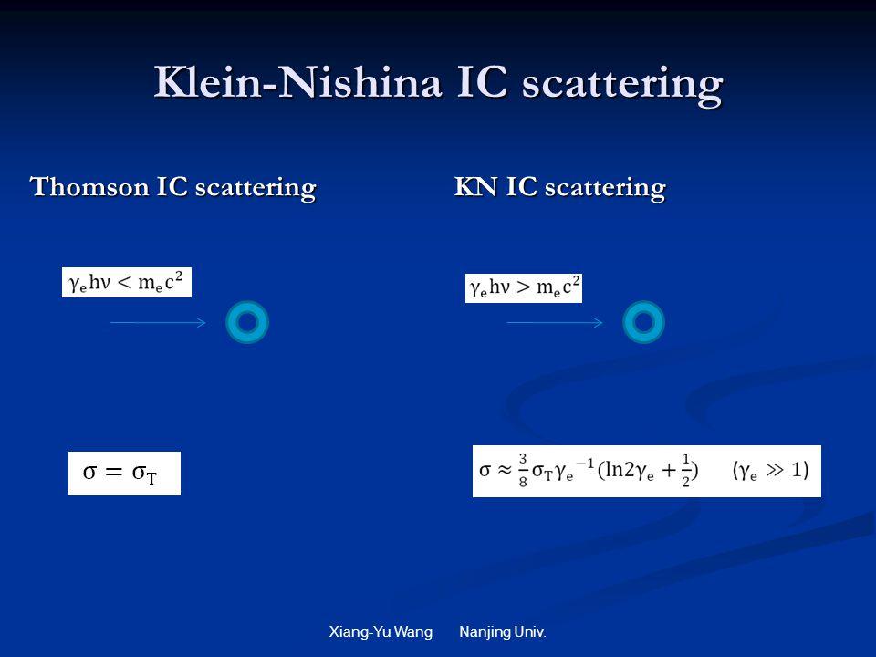 Klein-Nishina IC scattering Thomson IC scattering KN IC scattering Xiang-Yu Wang Nanjing Univ.