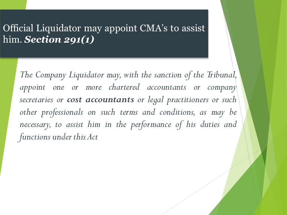 The Company Liquidator may, with the sanction of the Tribunal, appoint one or more chartered accountants or company secretaries or cost accountants or