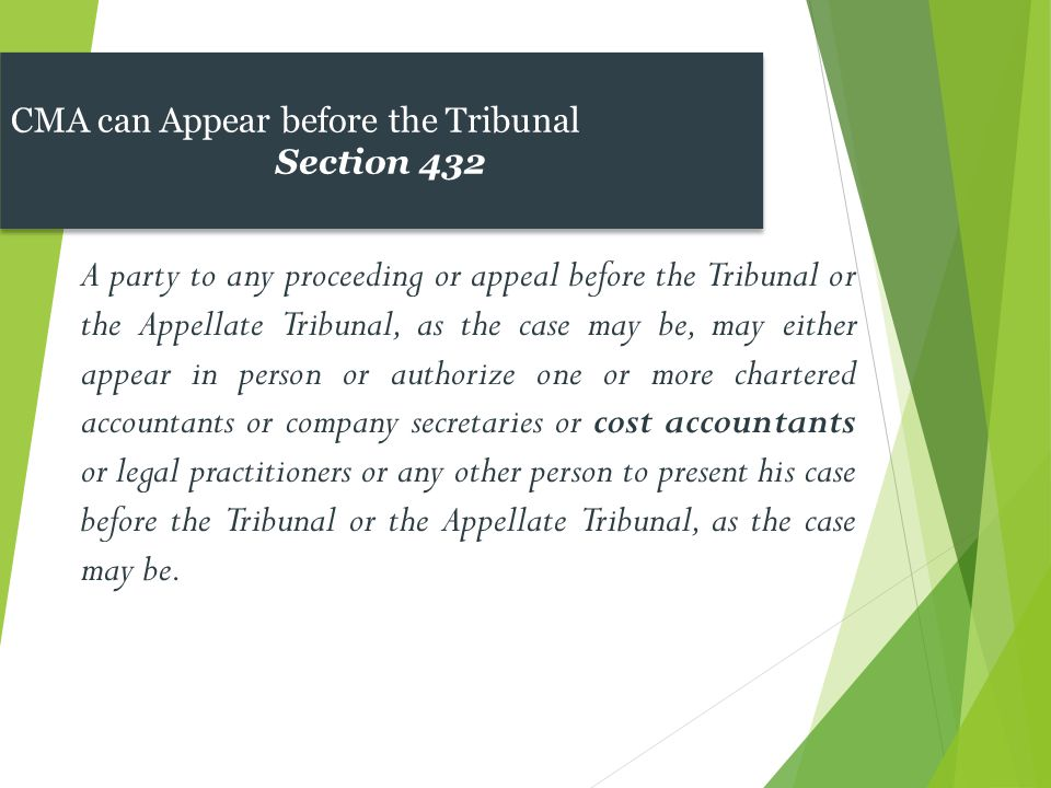 A party to any proceeding or appeal before the Tribunal or the Appellate Tribunal, as the case may be, may either appear in person or authorize one or