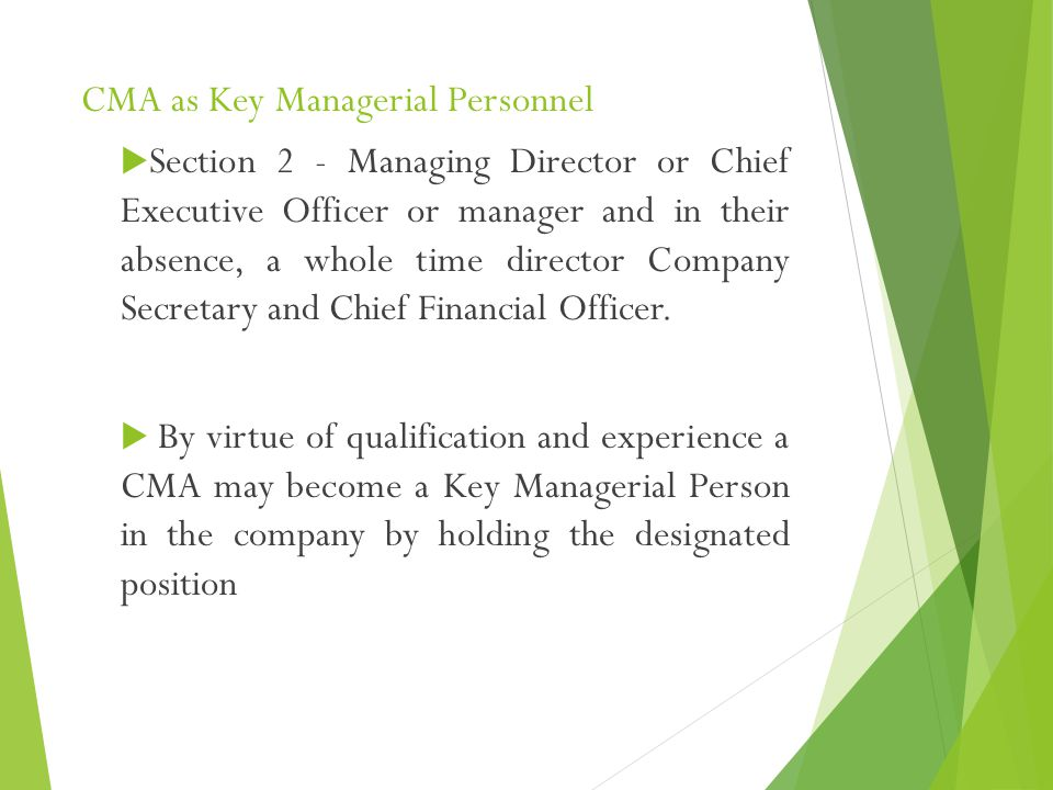 CMA as Key Managerial Personnel  Section 2 - Managing Director or Chief Executive Officer or manager and in their absence, a whole time director Comp