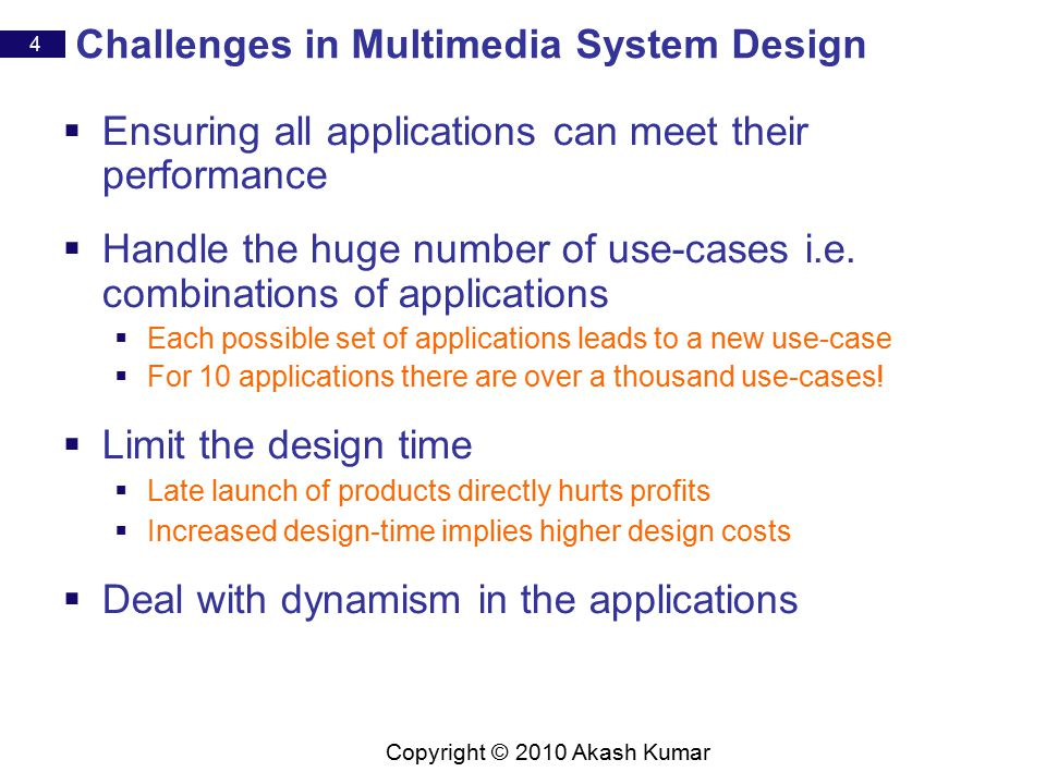 15 Copyright © 2010 Akash Kumar Problem: Predicting Multiple Application Performance Two applications – each with three actors Mapped on a heterogeneous platform Non-preemptive scheduler P1P2P3 Mapping & Scheduling 50 A B