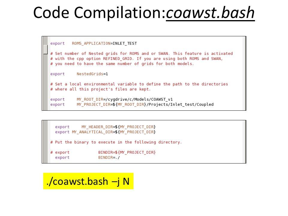 Code Compilation:coawst.bash./coawst.bash –j N