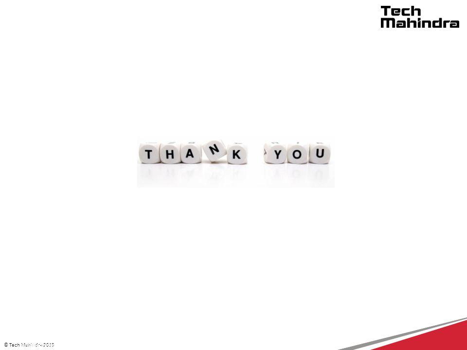 © Tech Mahindra 2013 © Mahindra Satyam 2012