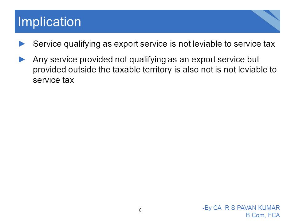 ►Service qualifying as export service is not leviable to service tax ►Any service provided not qualifying as an export service but provided outside th