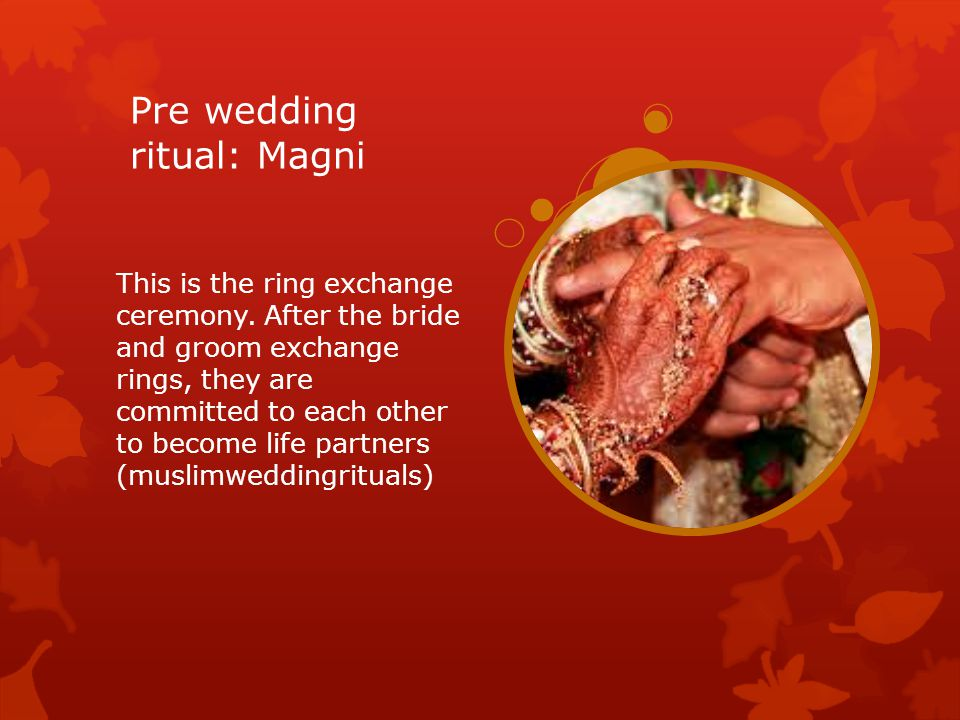 Pre wedding ritual: Magni This is the ring exchange ceremony.