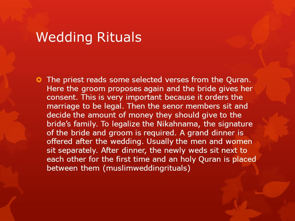 Wedding Rituals  The priest reads some selected verses from the Quran.