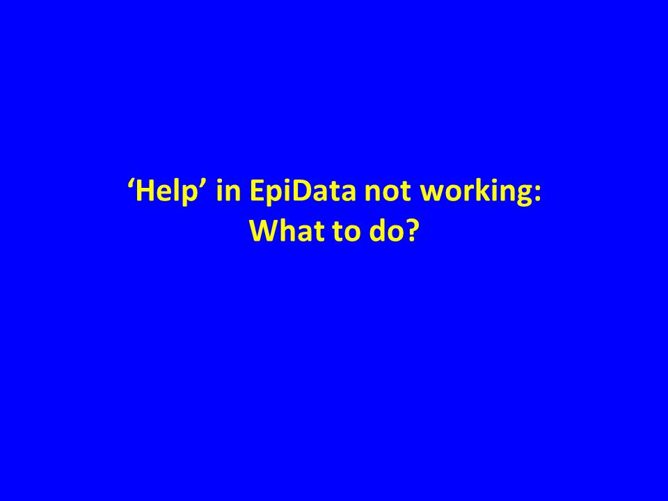 'Help' in EpiData not working: What to do?