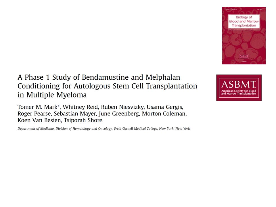 A Phase 1 Study of Bendamustine and Melphalan Conditioning for Autologous Stem Cell Transplant with Multiple Myeloma.