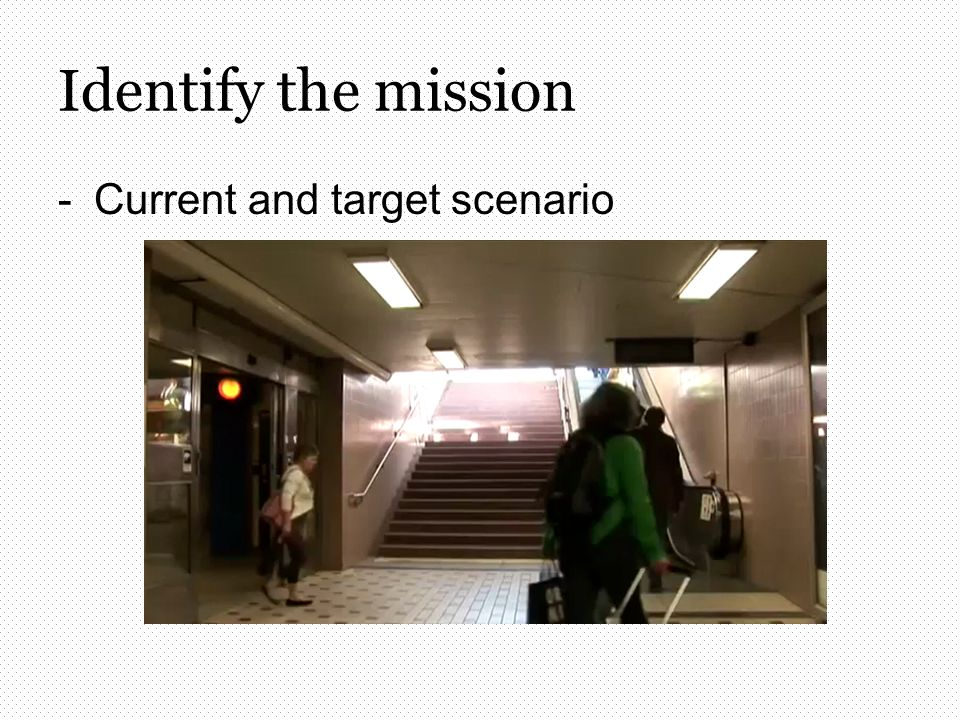-Current and target scenario Identify the mission