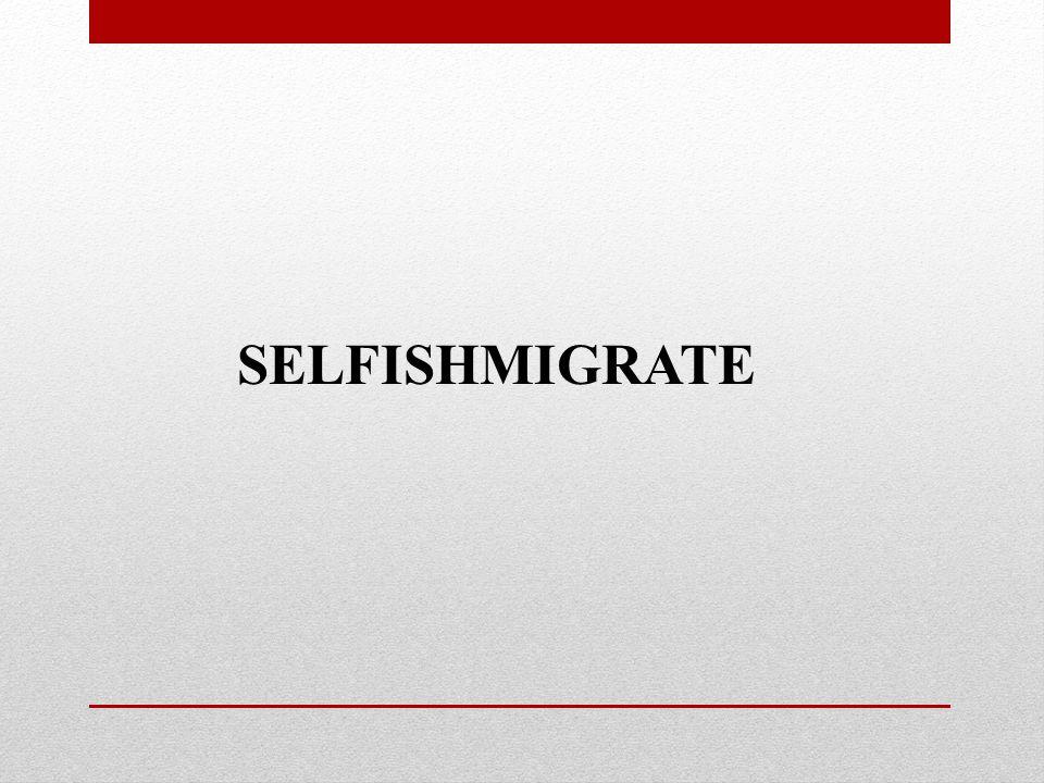 SELFISHMIGRATE