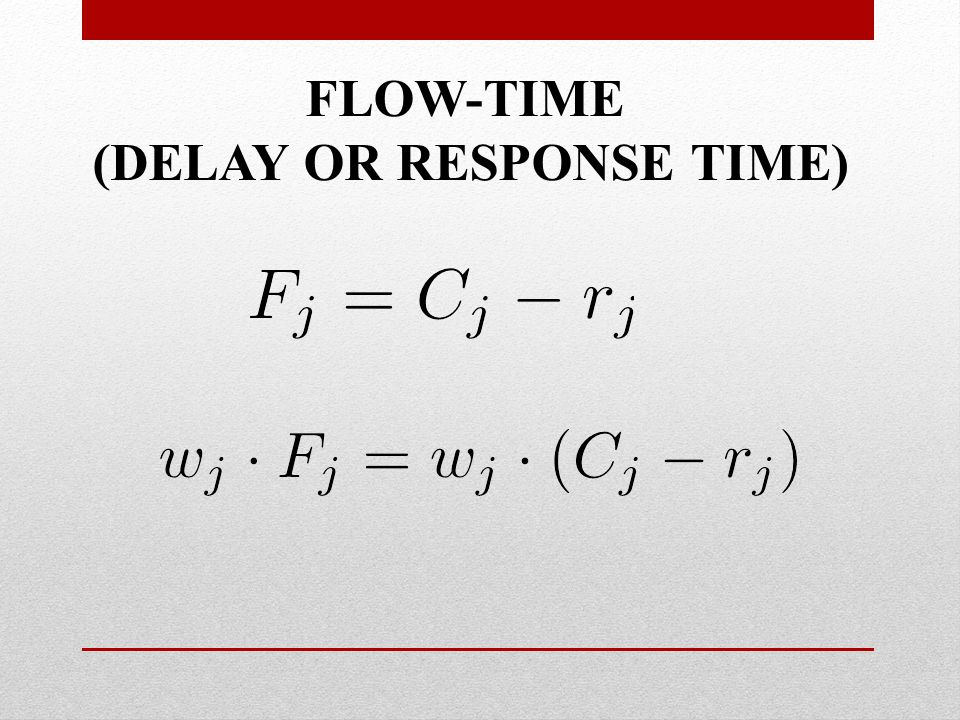 FLOW-TIME (DELAY OR RESPONSE TIME)