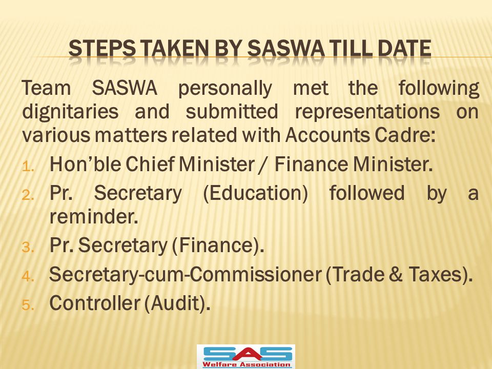  To enhance the strength of SASWA. Expansion/Strengthening of Accounts Cadre.
