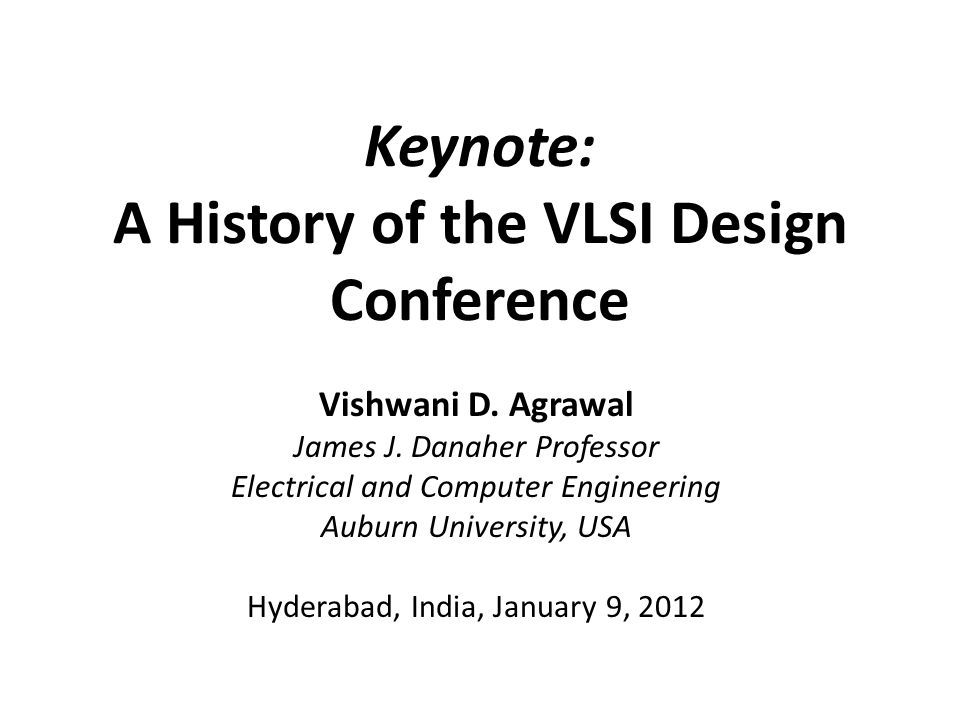 Keynote: A History of the VLSI Design Conference Vishwani D.