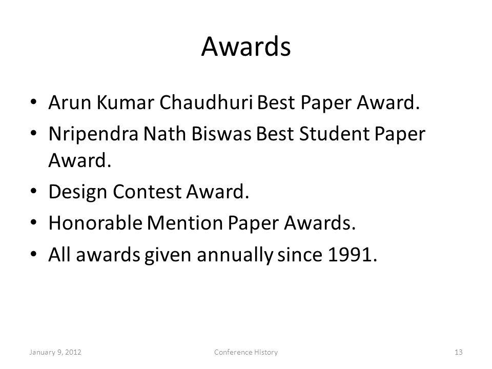 Awards Arun Kumar Chaudhuri Best Paper Award. Nripendra Nath Biswas Best Student Paper Award.