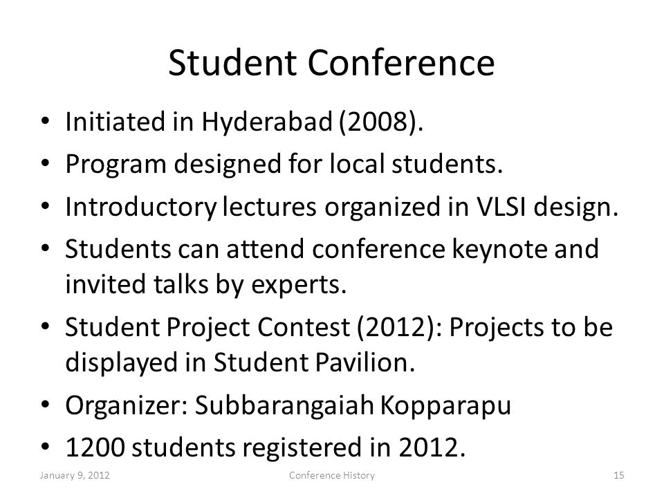 Student Conference Initiated in Hyderabad (2008). Program designed for local students.