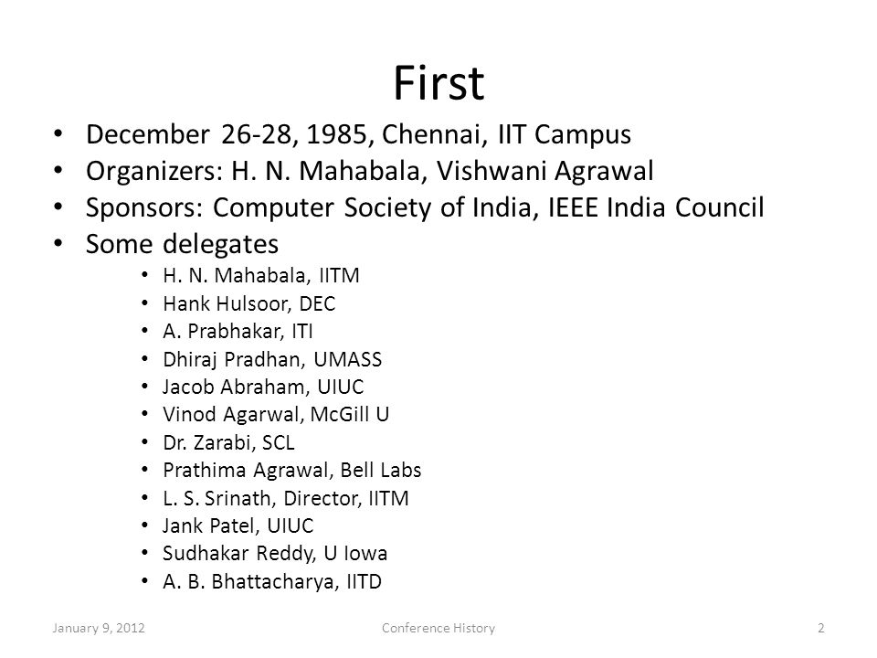 First December 26-28, 1985, Chennai, IIT Campus Organizers: H.