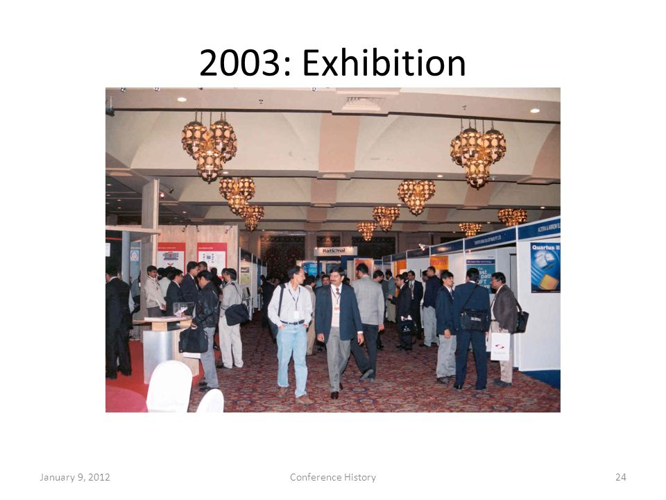 2003: Exhibition January 9, 2012Conference History24